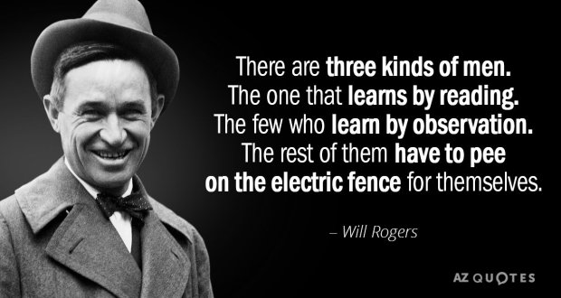 Quotation-Will-Rogers-There-are-three-kinds-of-men-The-one-that-learns-24-93-93